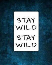 """Stay Wild"" Tattoo."