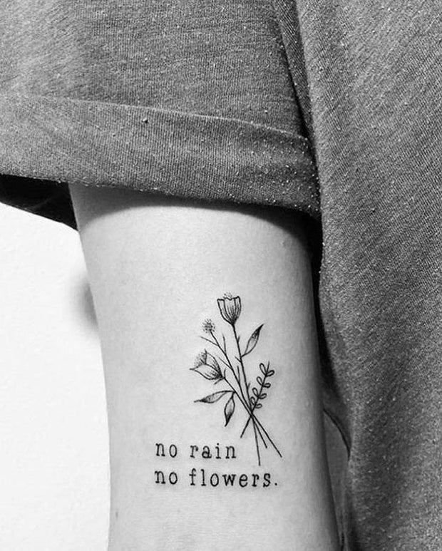 No Rain, No Flowers Tattoo