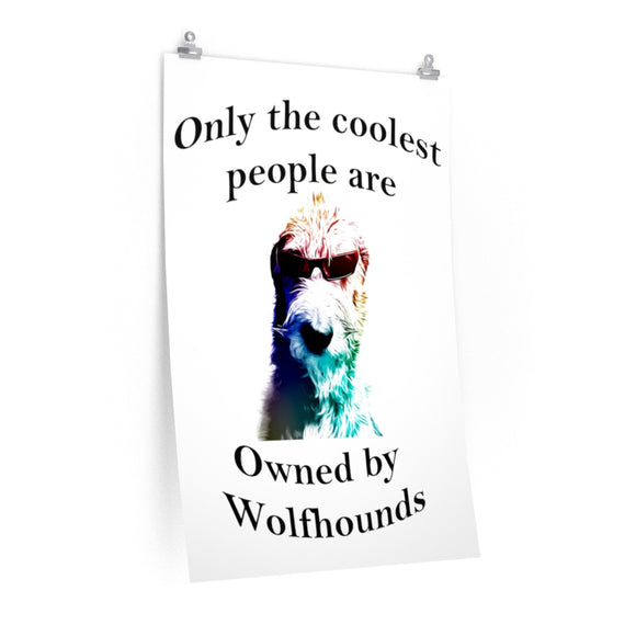 Only the Coolest People  Poster - wolfhound wearables Poster - dog art  Poster - pet art Poster - dog shirt