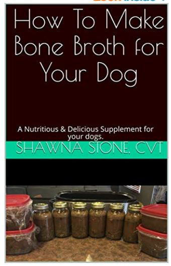 How To Make Bone Broth for Your Dog: A Nutritious & Delicious Supplement for your dogs. (DigiDog Press Quickreads) Kindle Edition - wolfhound wearables book - dog art  book - pet art book - dog shirt