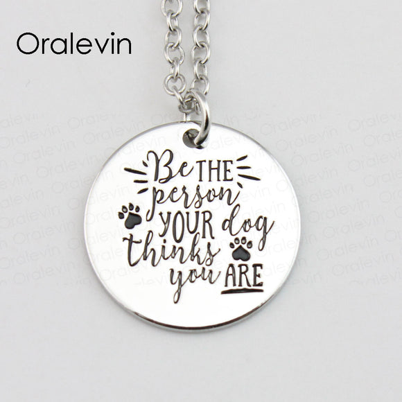 Be The Person Your Dog Thinks You Are Necklace - wolfhound wearables jewelry for dog lovers - dog art  jewelry for dog lovers - pet art jewelry for dog lovers - dog shirt