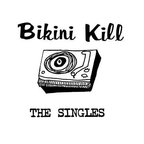 Bikini Kill compilation The Singles on CD from Bingo Merch