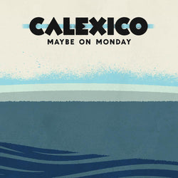 "Calexico Maybe On Monday 12"" 12""- Bingo Merch Official Merchandise Shop Official"