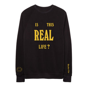 Real Life Sweatshirt