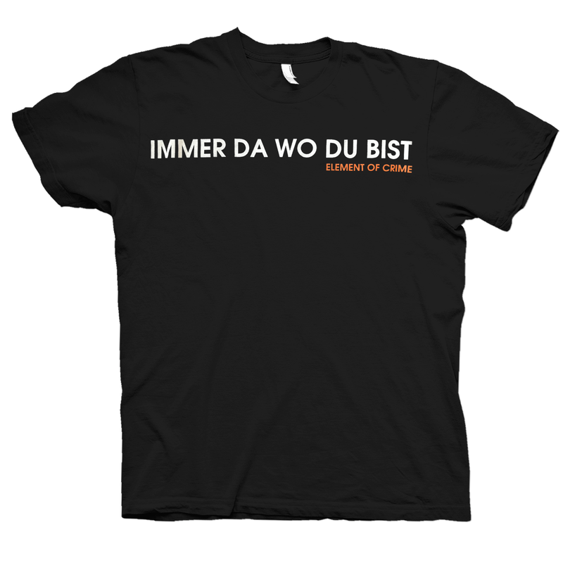Element Of Crime Immer da wo Du bist T-Shirt- Bingo Merch Official Merchandise Shop Official