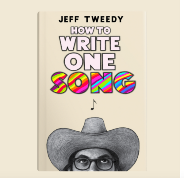 How To Write One Song - Jeff Tweedy