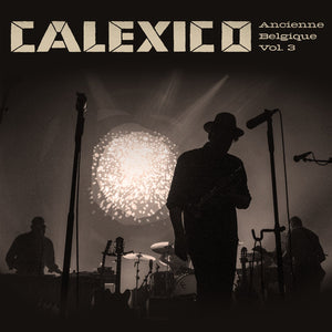 Calexico Ancienne Belgique Vol.3 2LP 2LP- Bingo Merch Official Merchandise Shop Official