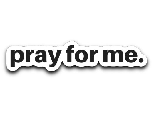 Pray for Me Signature Decal