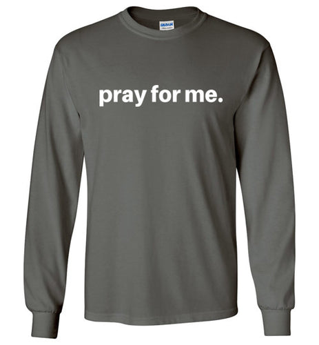 pray for me signature long sleeve | unisex adults | youth sizes | more colors available