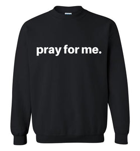 pray for me signature crew neck | unisex adults | youth sizes | more colors available