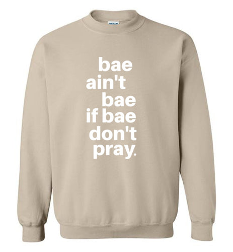 bae gotta pray | crewneck sweatshirt | adult & youth sizes