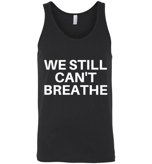 We Still Can't Breathe Men's Tank
