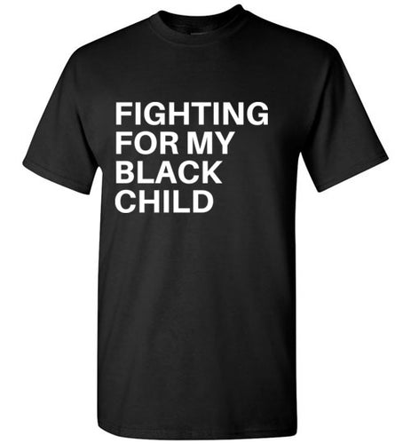 Fighting for My Black Child Tee