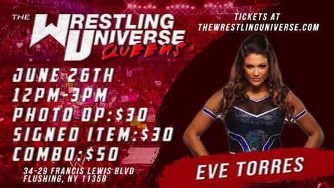 In-Store Meet & Greet with Eve Torres Sat June 26th from 12-3PM TIX NOT MAILED (CHOOSE COMBO $50/AUTO $30/PHOTO OP $30)