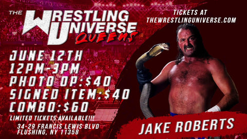 "In-Store Meet & Greet with Jake ""The Snake"" Roberts Sat June 12th from 12-3PM TIX NOT MAILED (CHOOSE COMBO $60/AUTO $40/PHOTO OP $40)"
