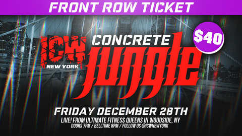 "Front Row Ticket to ""ICW: Concrete Jungle"" Dec. 28th"