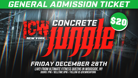 "General Admission Ticket to ""ICW: Concrete Jungle"" Dec. 28th"