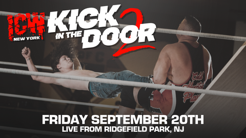 Front Row Ticket - ICW: Kick in the Door 2 (9/20/19)