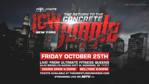 Click here for Tickets to #ConcreteJungle (ICW Oct. 25th @ Queens, NY)