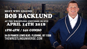 Meet WWE Legend Bob Backlund on Sat April 14th From 1PM-4PM COMBO TICKET