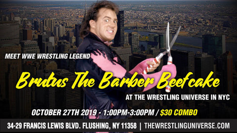 Meet WWE Wrestling Legend Brutus Beefcake Sun Oct 27th From 1PM-3PM COMBO (TICKETS NOT MAILED)