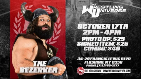 In-Store Meet & Greet with The Bezerker Sat Oct 17th from 2-4PM TIX NOT MAILED (CHOOSE COMBO $40/SIGNED ITEM $25/PHOTO OP $25)