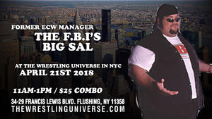 Meet Former ECW Manager The FBI's Big Sal on Sat April 21st from 11AM-1PM COMBO TICKET