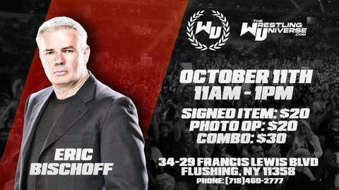 In-Store Meet & Greet with Eric Bischoff Sun Oct 11th from 11AM-1PM TIX NOT MAILED (CHOOSE COMBO $30/SIGNED ITEM $20/PHOTO OP $20)