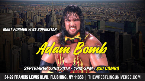 Meet Former WWE Superstar Adam Bomb Sun Sept 22nd From 1-3PM COMBO (TICKETS NOT MAILED)