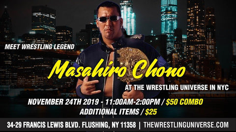 Meet Wrestling Legend Masahiro Chono Sun Nov 24th from 11AM-2PM COMBO TICKET (TICKETS NOT MAILED) COMBO (TICKETS NOT MAILED)