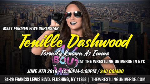 Meet Former WWE Superstar Tenille Dashwood (Formerly known as Emma) Sun June 9th from 12-2PM COMBO TICKET (TICKETS NOT MAILED)