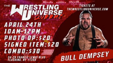 In-Store Meet & Greet with Bull Dempsey Sat April 24th from 10AM-12PM TIX NOT MAILED (CHOOSE COMBO $30/AUTO $20/PHOTO OP $20)