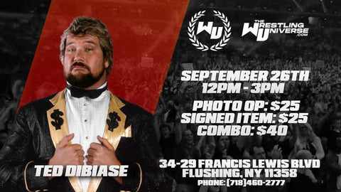 In-Store Meet & Greet with Ted Dibiase Sat Sept 26th from 12-3PM TIX NOT MAILED (CHOOSE COMBO $40/SIGNED ITEM $25/PHOTO OP $25)