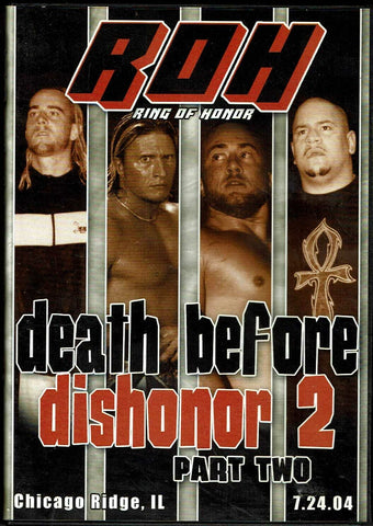 ROH Ring Of Honor Death Before Dishonor 2 Part 2 Chicago Ridge 7.24.04 DVD OOP