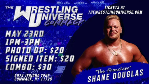 "Long Island Store Meet & Greet with ""The Franchise"" Shane Douglas Sun May 23rd from 1-3PM TIX NOT MAILED (CHOOSE COMBO $30/AUTO $20/PHOTO OP $20)"