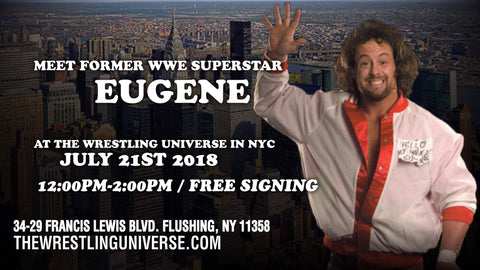 Meet Former WWE Superstar Eugene Sat July21st from 12-2pm FREE SIGNING