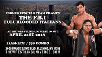Meet Former ECW Tag Team Champs The FBI - Full Blooded Italians (Little Guido & Tony Mamaluke) on Sat April 21st from 11AM-1PM COMBO TICKET