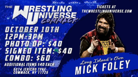 Long Island Store Meet & Greet with Mick Foley Sun Oct 10th 12-3PM TIX NOT MAILED (CHOOSE COMBO $60/AUTO $40/PHOTO OP $40)