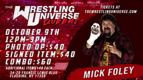 In-Store Meet & Greet with Mick Foley Sat Oct 9th from 12-3PM TIX NOT MAILED (CHOOSE COMBO $60/SIGNED ITEM $40/PHOTO OP $40)