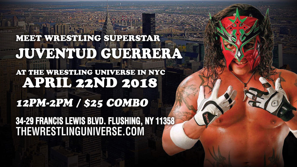 Meet Wrestling Superstar Juventud Guerrera on Sun April 22nd From 12PM-2PM COMBO TICKET