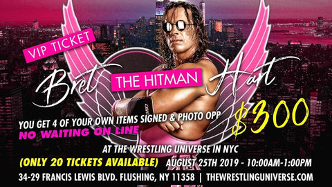 "Meet Wrestling Superstar Bret ""The Hitman"" Hart Sun Aug 25th From 10AM-1PM VIP TICKET (TICKETS NOT MAILED)"
