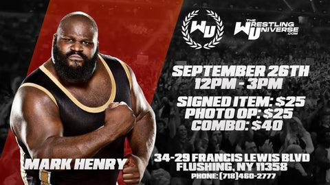 In-Store Meet & Greet with Mark Henry Sat Sept 26th from 12-3PM TIX NOT MAILED (CHOOSE COMBO $40/SIGNED ITEM $25/PHOTO OP $25)