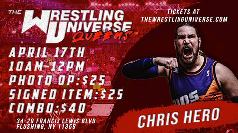 In-Store Meet & Greet with Chris Hero Sat April 17th from 10AM-12PM (CHOOSE COMBO $40/SIGNED ITEM $25/PHOTO OP $25)