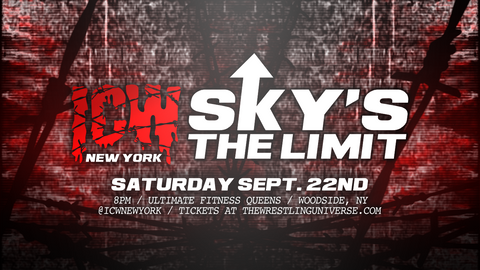 "Front Row Ticket to ICW New York's ""Sky's The Limit"" 9/22/18"