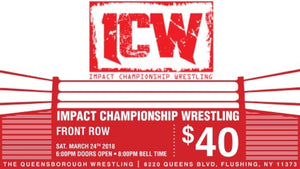 ICW Impact Championship Wrestling Sat March 24th 2018 Front Row Ticket