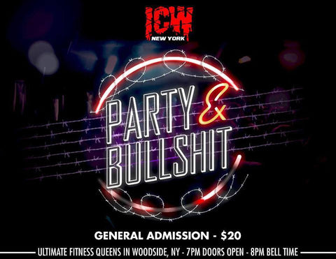 General Admission Ticket to ICW Party & Bullshit Fri Feb 15th (Tix Not Mailed)