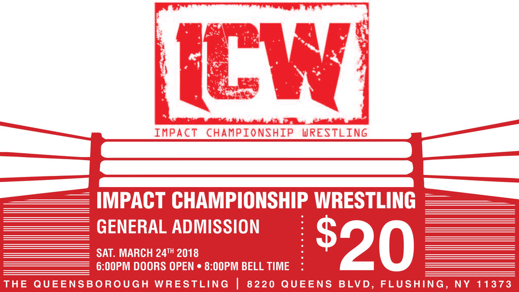 ICW Impact Championship Wrestling Sat March 24th General Admission Ticket