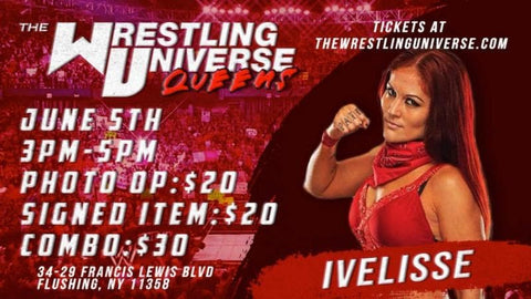 In-Store Meet & Greet with Ivelisse Sat June 5th from 3-5PM TIX NOT MAILED (CHOOSE COMBO $30/AUTO $20/PHOTO OP $20)