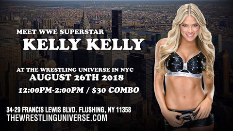 Meet WWE Superstar Kelly Kelly on Sun August 26th From 12-2 PM COMBO TICKET