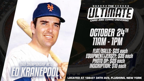 In-Store Meet & Greet 1969 NY Mets World Series Champion Ed Kranepool Oct 24th 11AM-1PM (FLATS*BALLS $25/EQUIP*JERSEYS $35/PHOTO OP $25/INSCRIPTION $10)